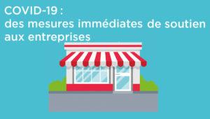 Covid-19 : aides à l'activité économique des Commerces, TPE, Entreprises face à la crise sanitaire